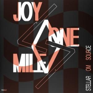 Ecoutes Au Vert / Genève / Aventures sonores au grand air! / STELLAR OM SOURCE - Joy One Mile LP / 661730594