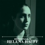Ecoutes Au Vert / Genève / Aventures sonores au grand air! / Helena Hauff - Groove Podcast 26 / 457092812